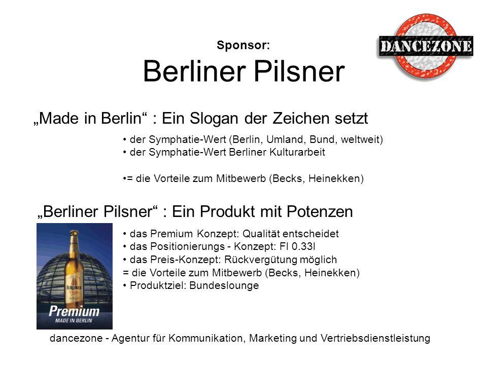 Sponsor: Berliner Pilsner dancezone - Agentur für Kommunikation, Marketing und Vertriebsdienstleistung Made in Berlin : Ein Slogan der Zeichen setzt B