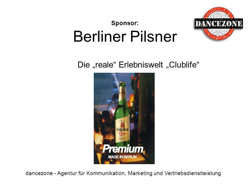 Sponsor: Berliner Pilsner dancezone - Agentur für Kommunikation, Marketing und Vertriebsdienstleistung Die reale Erlebniswelt Clublife