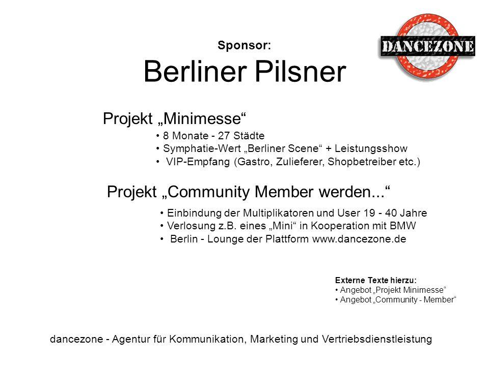 Sponsor: Berliner Pilsner dancezone - Agentur für Kommunikation, Marketing und Vertriebsdienstleistung Projekt Minimesse 8 Monate - 27 Städte Symphati