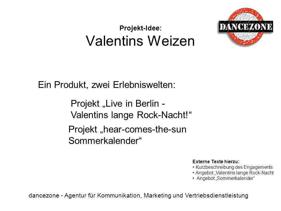 Projekt-Idee: Valentins Weizen dancezone - Agentur für Kommunikation, Marketing und Vertriebsdienstleistung Projekt Live in Berlin - Valentins lange R