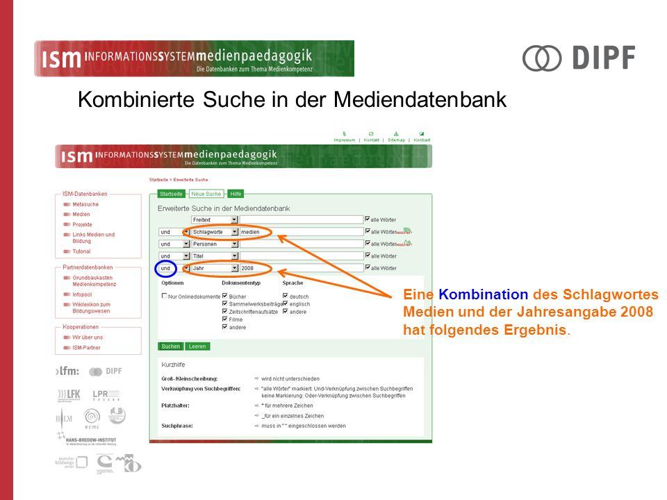 Kombinierte Suche in der Mediendatenbank Eine Kombination des Schlagwortes Medien und der Jahresangabe 2008 hat folgendes Ergebnis.