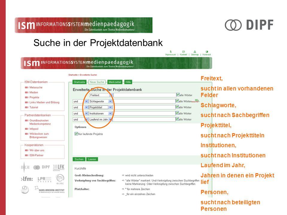 Freitext, sucht in allen vorhandenen Felder Schlagworte, sucht nach Sachbegriffen Projekttitel, sucht nach Projekttiteln Institutionen, sucht nach Institutionen Laufend im Jahr, Jahren in denen ein Projekt lief Personen, sucht nach beteiligten Personen Suche in der Projektdatenbank