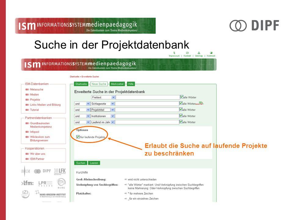 Erlaubt die Suche auf laufende Projekte zu beschränken Suche in der Projektdatenbank