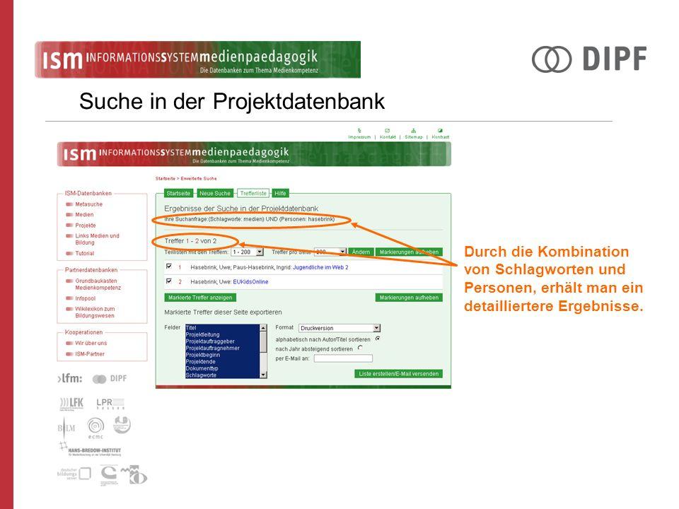 Suche in der Projektdatenbank Durch die Kombination von Schlagworten und Personen, erhält man ein detailliertere Ergebnisse.