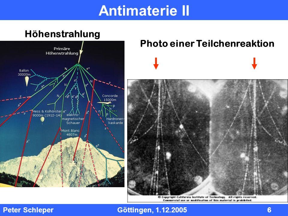 InhInh Peter Schleper Göttingen, 1.12.2005 6 Antimaterie II Photo einer Teilchenreaktion Höhenstrahlung