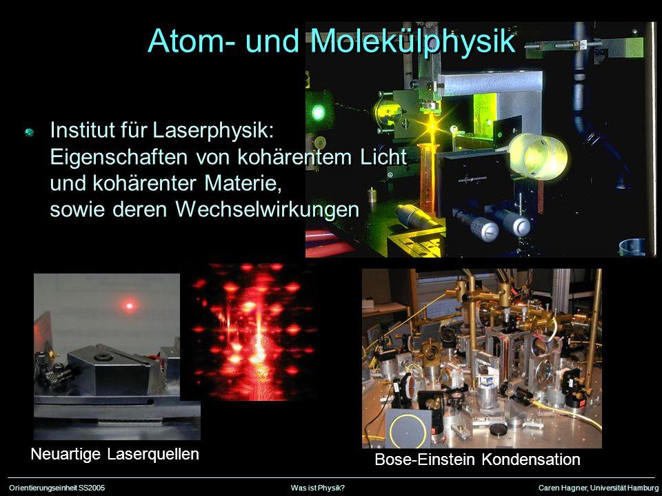 Orientierungseinheit SS2005Was ist Physik?Caren Hagner, Universität Hamburg Atom- und Molekülphysik Institut für Laserphysik: Eigenschaften von kohäre