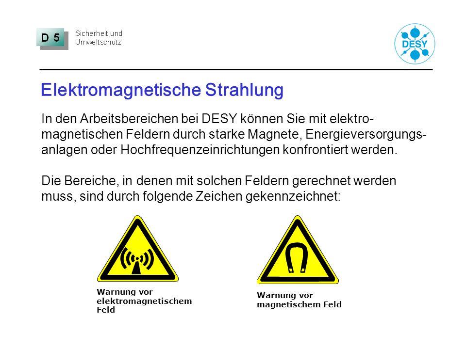 Elektromagnetische Strahlung Warnung vor elektromagnetischem Feld In den Arbeitsbereichen bei DESY können Sie mit elektro- magnetischen Feldern durch