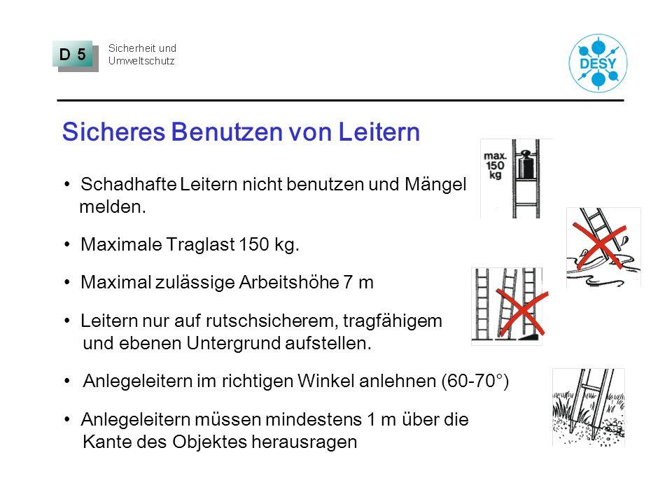 Sicheres Benutzen von Leitern Schadhafte Leitern nicht benutzen und Mängel melden. Maximale Traglast 150 kg. Maximal zulässige Arbeitshöhe 7 m Leitern