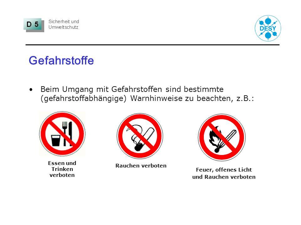 Gefahrstoffe Beim Umgang mit Gefahrstoffen sind bestimmte (gefahrstoffabhängige) Warnhinweise zu beachten, z.B.: Essen und Trinken verboten Rauchen ve