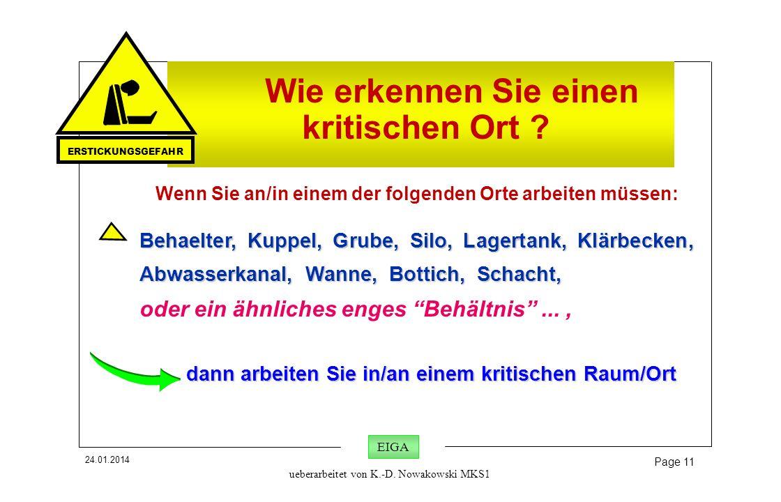 24.01.2014 Page 11 EIGA ueberarbeitet von K.-D. Nowakowski MKS1 ~ 50% Wie erkennen Sie einen kritischen Ort ? Wenn Sie an/in einem der folgenden Orte