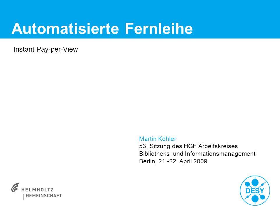 Automatisierte Fernleihe Martin Köhler 53. Sitzung des HGF Arbeitskreises Bibliotheks- und Informationsmanagement Berlin, 21.-22. April 2009 Instant P
