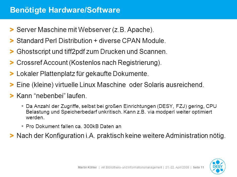 Martin Köhler   AK Bibliotheks- und Informationsmanagement   21.-22. April 2009   Seite 11 Benötigte Hardware/Software > Server Maschine mit Webserver