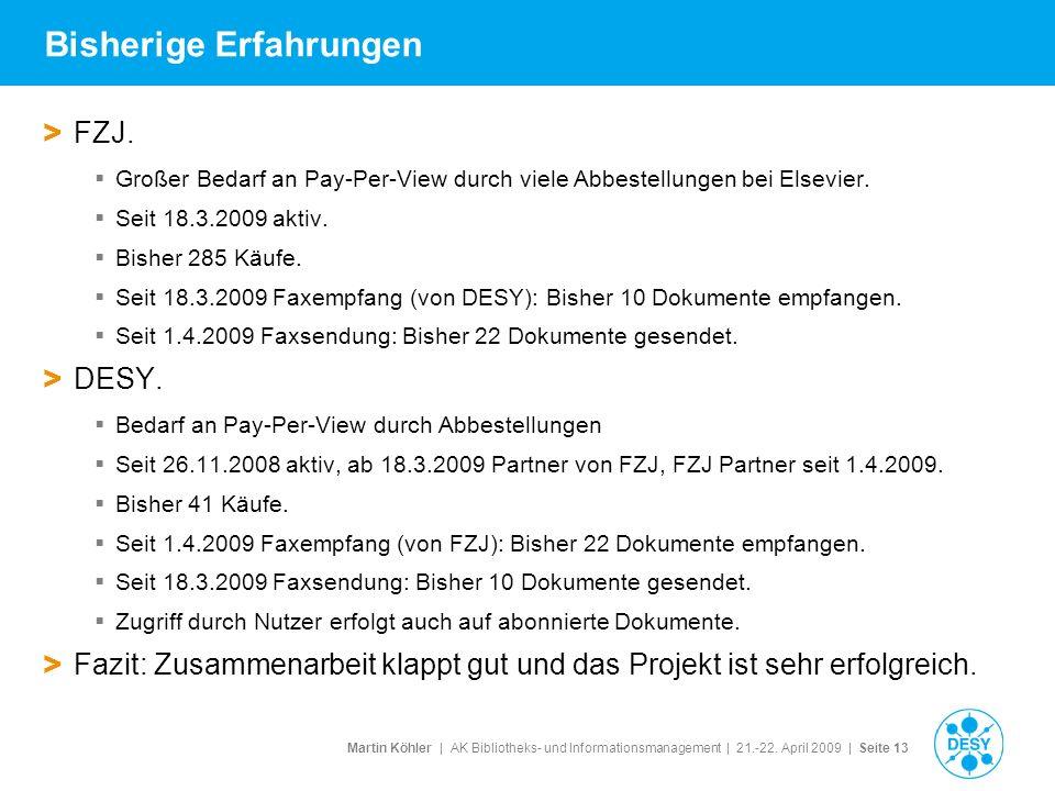 Martin Köhler   AK Bibliotheks- und Informationsmanagement   21.-22. April 2009   Seite 13 Bisherige Erfahrungen > FZJ. Großer Bedarf an Pay-Per-View