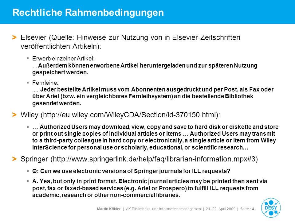 Martin Köhler   AK Bibliotheks- und Informationsmanagement   21.-22. April 2009   Seite 14 Rechtliche Rahmenbedingungen > Elsevier (Quelle: Hinweise z