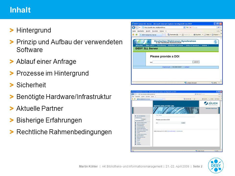 Martin Köhler   AK Bibliotheks- und Informationsmanagement   21.-22. April 2009   Seite 2 Inhalt > Hintergrund > Prinzip und Aufbau der verwendeten So