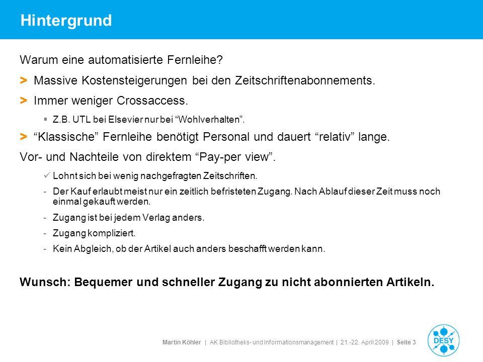 Martin Köhler   AK Bibliotheks- und Informationsmanagement   21.-22. April 2009   Seite 3 Hintergrund Warum eine automatisierte Fernleihe? > Massive K