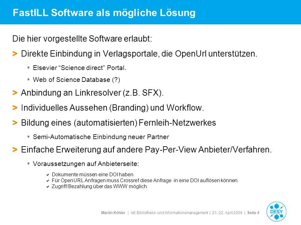 Martin Köhler   AK Bibliotheks- und Informationsmanagement   21.-22. April 2009   Seite 4 FastILL Software als mögliche Lösung Die hier vorgestellte S