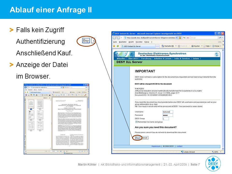 Martin Köhler   AK Bibliotheks- und Informationsmanagement   21.-22. April 2009   Seite 7 Ablauf einer Anfrage II > Falls kein Zugriff Authentifizieru