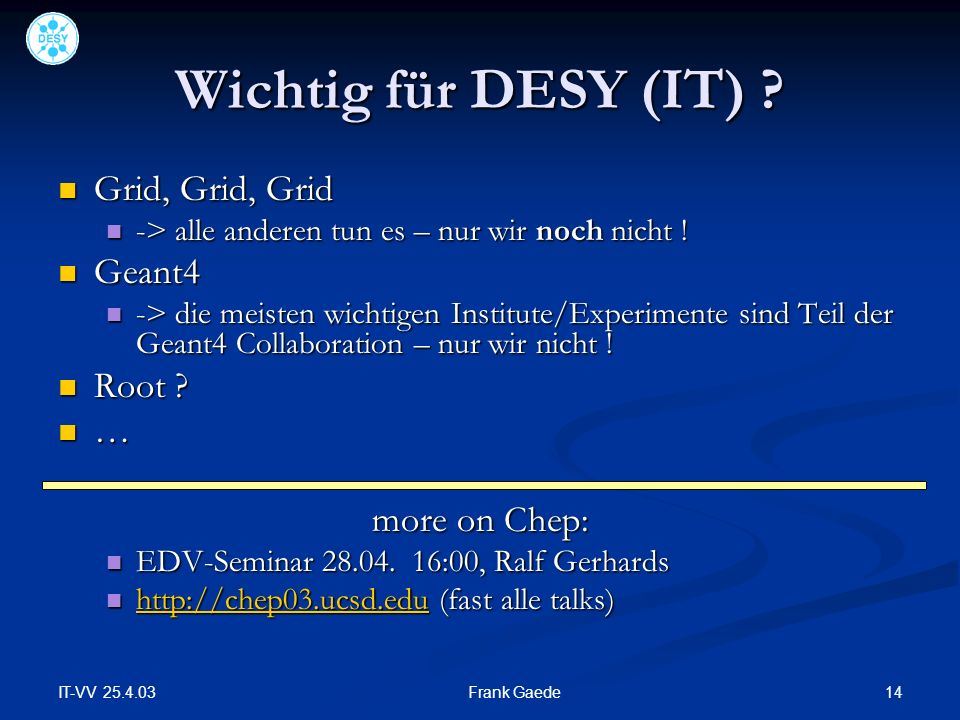 IT-VV 25.4.03 14Frank Gaede Wichtig für DESY (IT) .