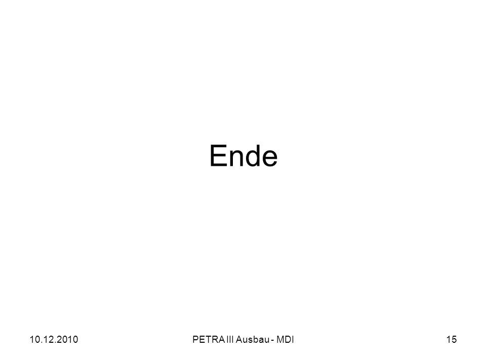 10.12.2010PETRA III Ausbau - MDI15 Ende