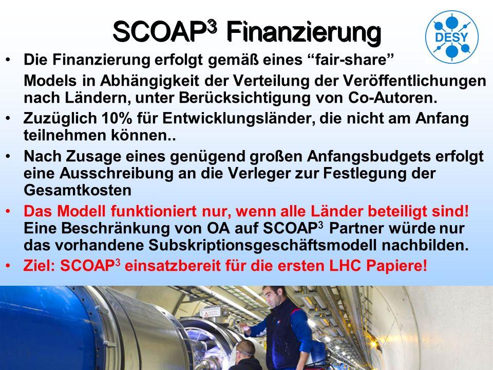 SCOAP 3 Finanzierung Die Finanzierung erfolgt gemäß eines fair-share Models in Abhängigkeit der Verteilung der Veröffentlichungen nach Ländern, unter Berücksichtigung von Co-Autoren.