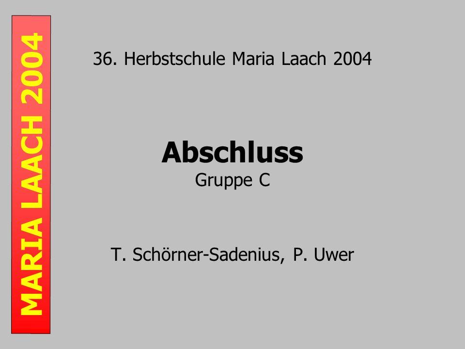 MARIA LAACH 2004 36. Herbstschule Maria Laach 2004 Abschluss Gruppe C T. Schörner-Sadenius, P. Uwer
