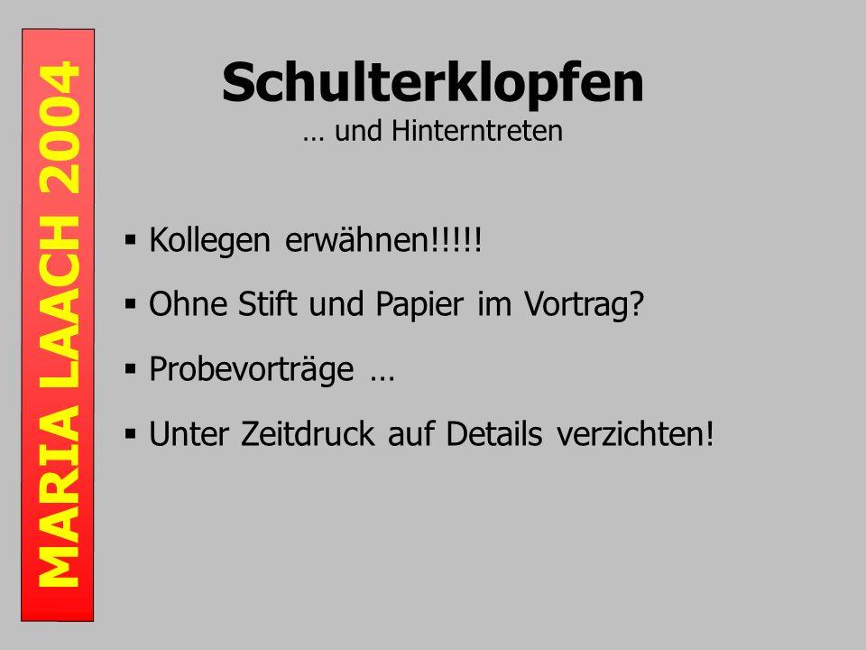 MARIA LAACH 2004 Schulterklopfen … und Hinterntreten Kollegen erwähnen!!!!.