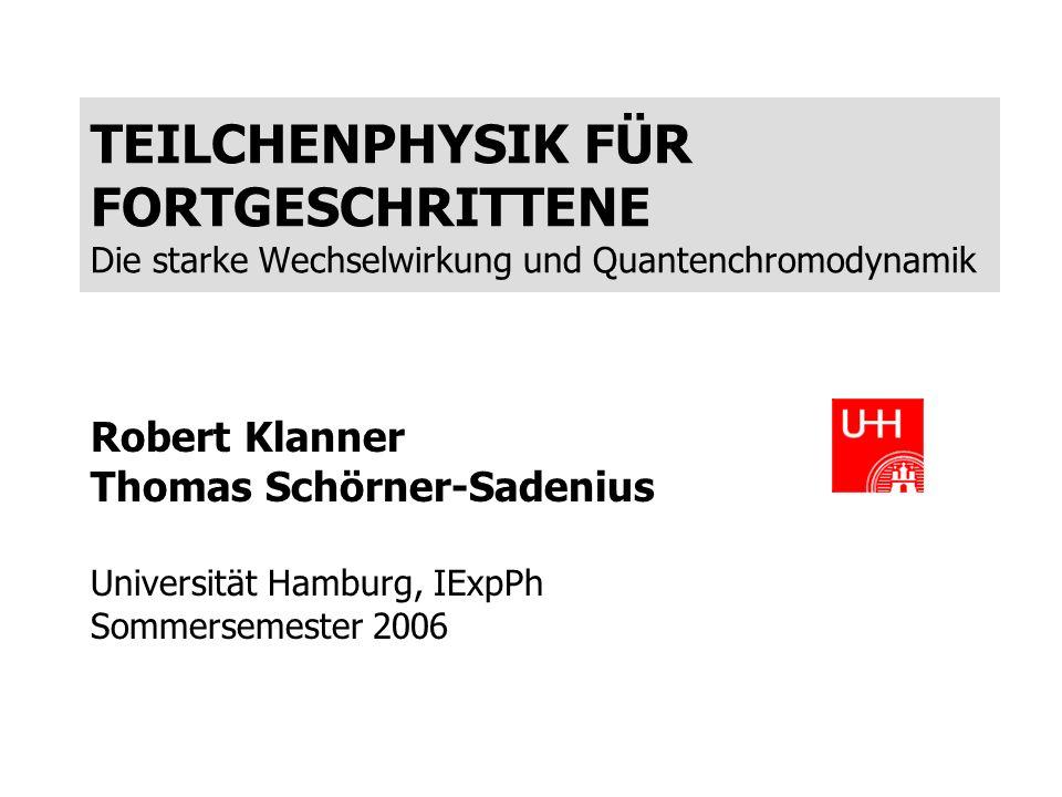 RK/TSS SS06: Teilchenphysik II2 ÜBERBLICK 1.Die quantenmechanische Beschreibung von Elektronen 2.Feynman-Regeln und –Diagramme 3.Lagrange-Formalismus und Eichprinzip 4.QED Einschub: Beschleuniger und Experimente 5.Starke Wechselwirkung und QCD 5.1 QED als Muster relativistischer Feldtheorien 5.2 QCD: die Theorie der starken Wechselwirkung (Farbe, SU(3)-Eichinvarianz, Gell-Mann-Matrizen, Masselosigkeit der Gluonen, Lagrange-Dichte der QCD, Renormierung, running coupling, asymptotische Freiheit und Confinement 5.3 Nicht-perturbative QCD: Jets, Fragmentation, Entdeckung/Messung des Gluonspins 5.4 Perturbative QCD (Einschub: Wie sieht eine QCD-Analyse bei ZEUS aus?) 5.5 Hadronen in der QCD