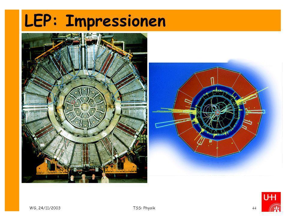 WG, 24/11/2003TSS: Physik44 LEP: Impressionen