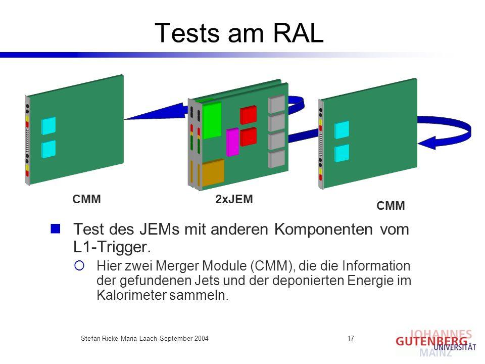 Stefan Rieke Maria Laach September 200417 Tests am RAL Test des JEMs mit anderen Komponenten vom L1-Trigger. Hier zwei Merger Module (CMM), die die In