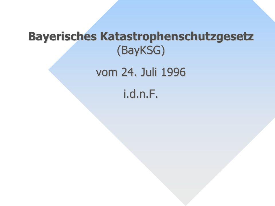 Bayerisches Katastrophenschutzgesetz (BayKSG) vom 24. Juli 1996 i.d.n.F.