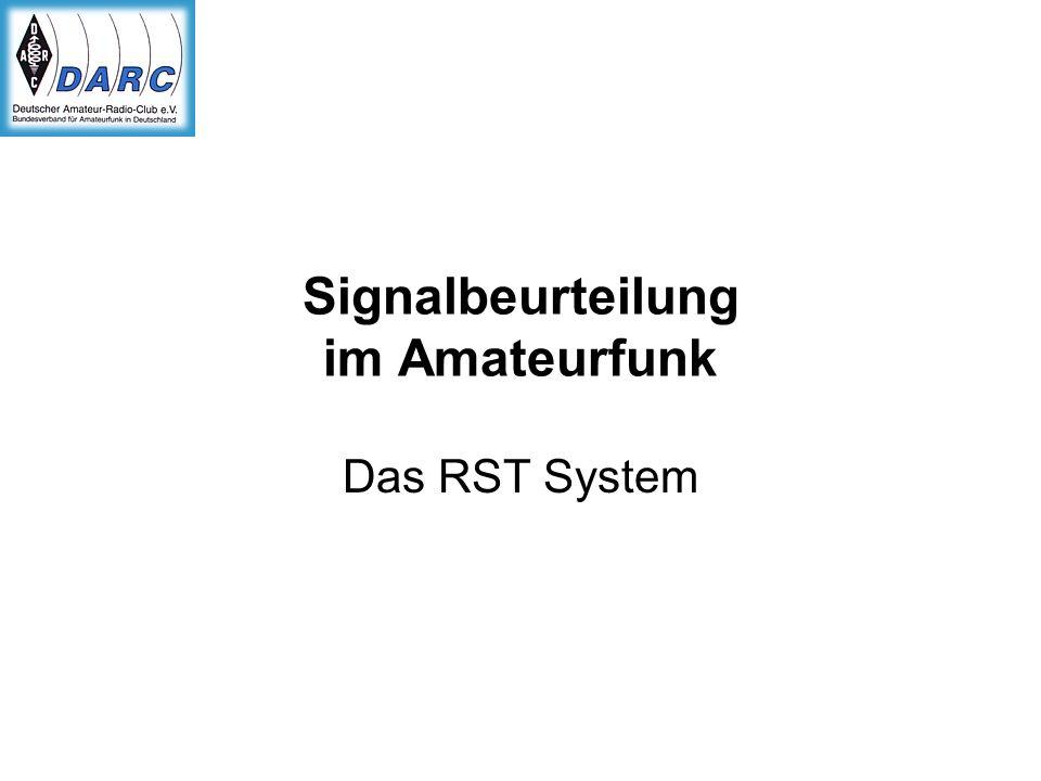 Signalbeurteilung im Amateurfunk Das RST System
