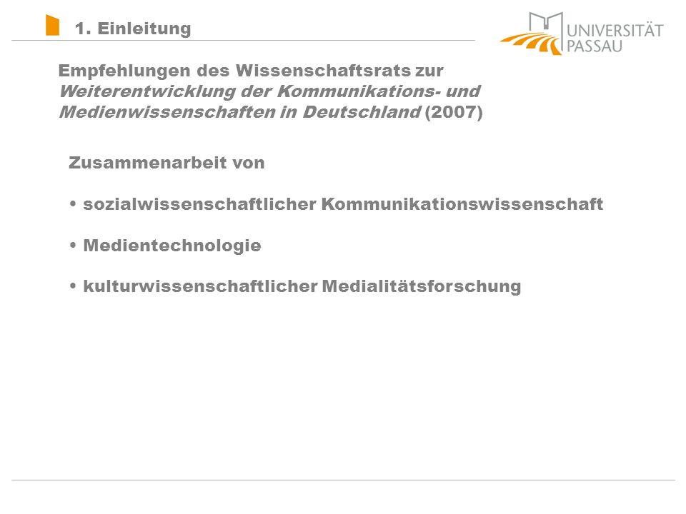 Empfehlungen des Wissenschaftsrats zur Weiterentwicklung der Kommunikations- und Medienwissenschaften in Deutschland (2007) Zusammenarbeit von sozialwissenschaftlicher Kommunikationswissenschaft Medientechnologie kulturwissenschaftlicher Medialitätsforschung 1.
