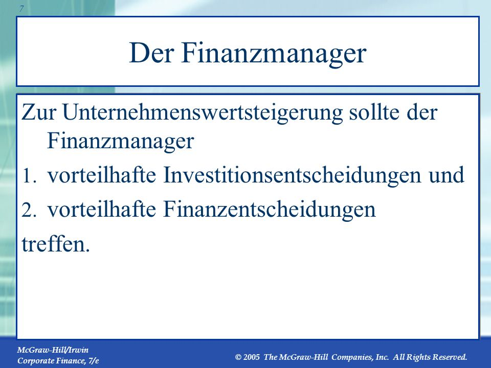 McGraw-Hill/Irwin Corporate Finance, 7/e © 2005 The McGraw-Hill Companies, Inc. All Rights Reserved. 6 Hypothetischer Organisationsaufbau Vorsitzender