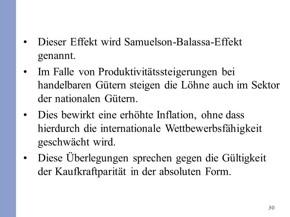 30 Dieser Effekt wird Samuelson-Balassa-Effekt genannt. Im Falle von Produktivitätssteigerungen bei handelbaren Gütern steigen die Löhne auch im Sekto
