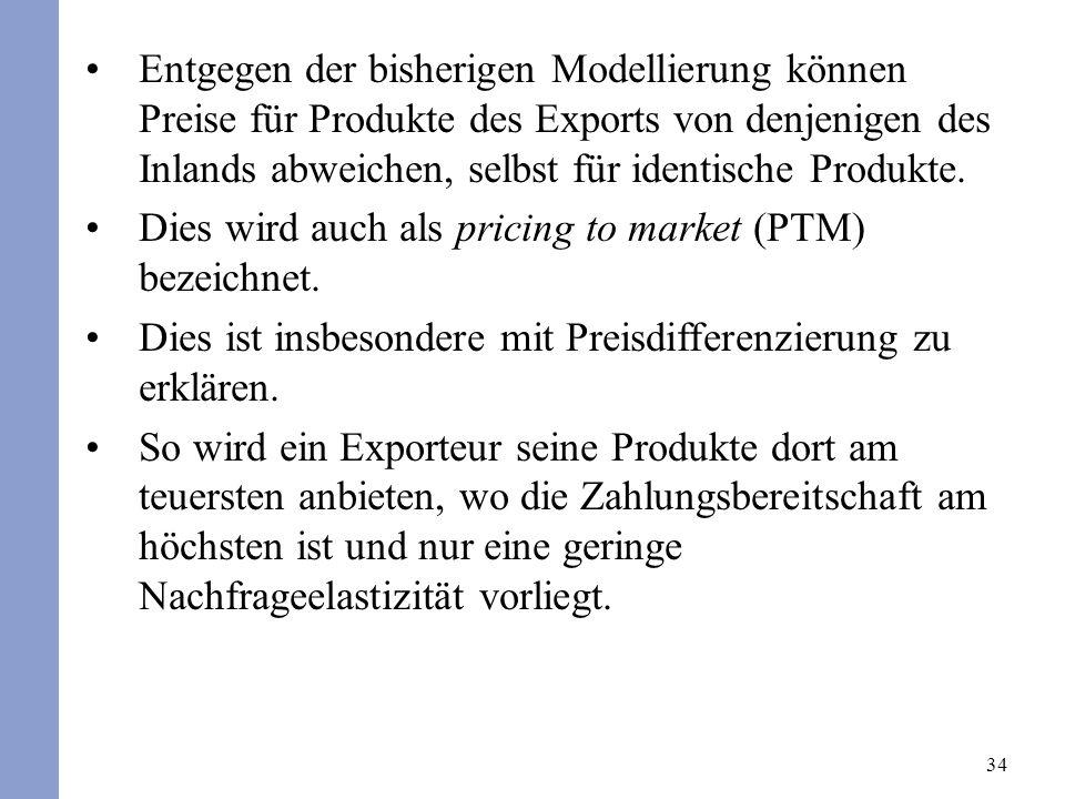 34 Entgegen der bisherigen Modellierung können Preise für Produkte des Exports von denjenigen des Inlands abweichen, selbst für identische Produkte. D
