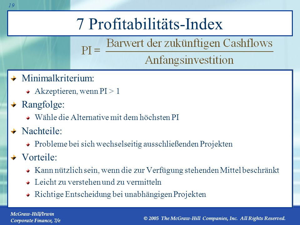 McGraw-Hill/Irwin Corporate Finance, 7/e © 2005 The McGraw-Hill Companies, Inc. All Rights Reserved. 18 Wechselseitig sich ausschließende vs. unabhäng