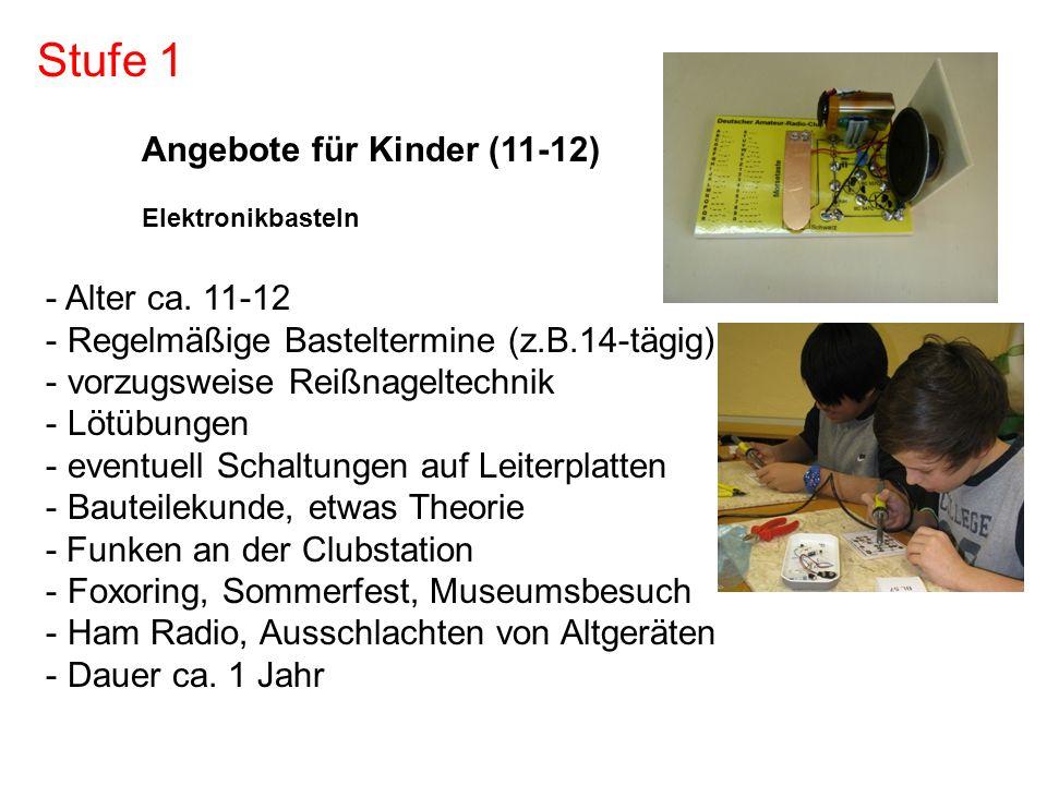 Angebote für Kinder (11-12) Elektronikbasteln - Alter ca. 11-12 - Regelmäßige Basteltermine (z.B.14-tägig) - vorzugsweise Reißnageltechnik - Lötübunge
