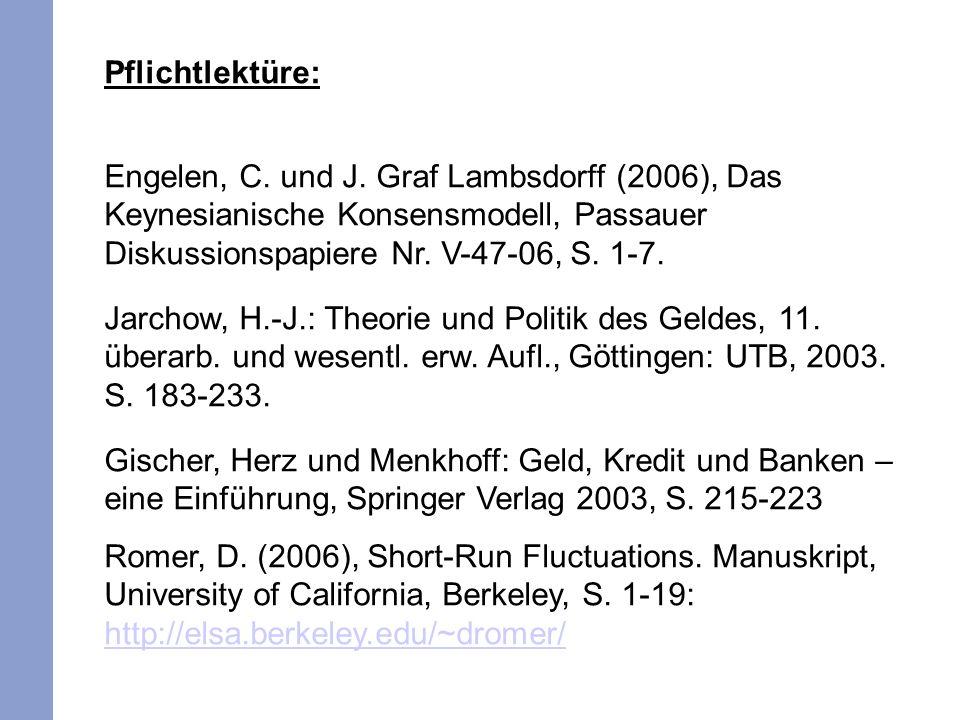 Pflichtlektüre: Engelen, C. und J. Graf Lambsdorff (2006), Das Keynesianische Konsensmodell, Passauer Diskussionspapiere Nr. V-47-06, S. 1-7. Jarchow,