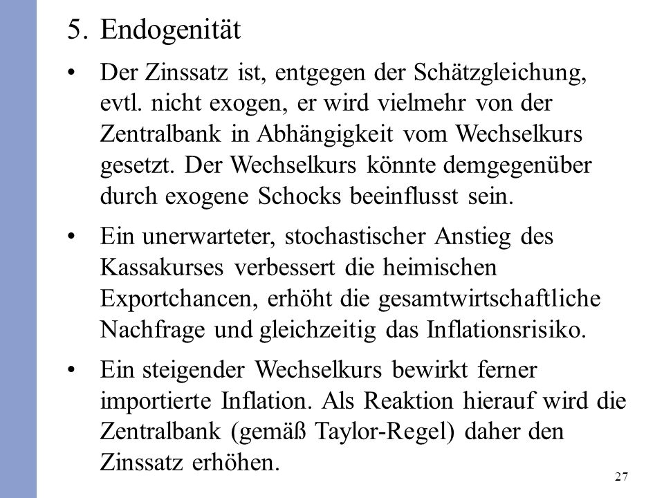 27 5.Endogenität Der Zinssatz ist, entgegen der Schätzgleichung, evtl.