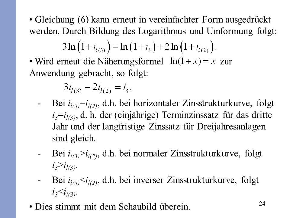 24 Gleichung (6) kann erneut in vereinfachter Form ausgedrückt werden. Durch Bildung des Logarithmus und Umformung folgt: Wird erneut die Näherungsfor