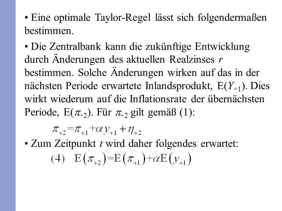 Eine optimale Taylor-Regel lässt sich folgendermaßen bestimmen.