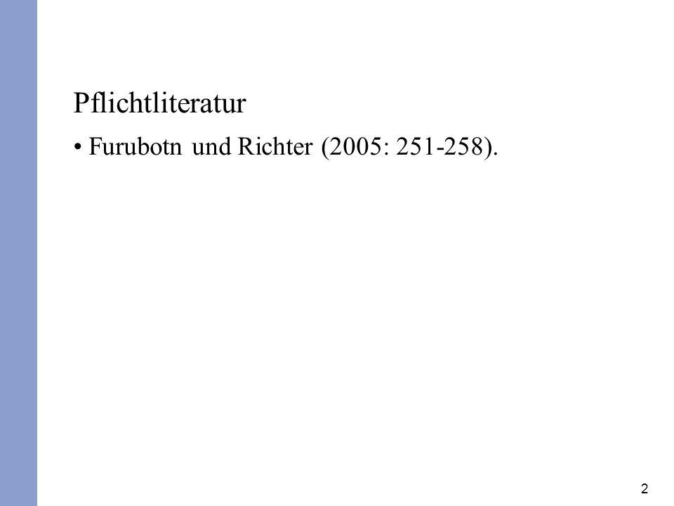 2 Pflichtliteratur Furubotn und Richter (2005: 251-258).