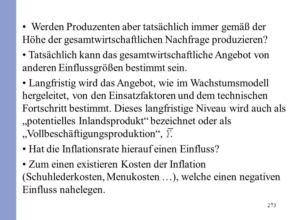 273 Werden Produzenten aber tatsächlich immer gemäß der Höhe der gesamtwirtschaftlichen Nachfrage produzieren.