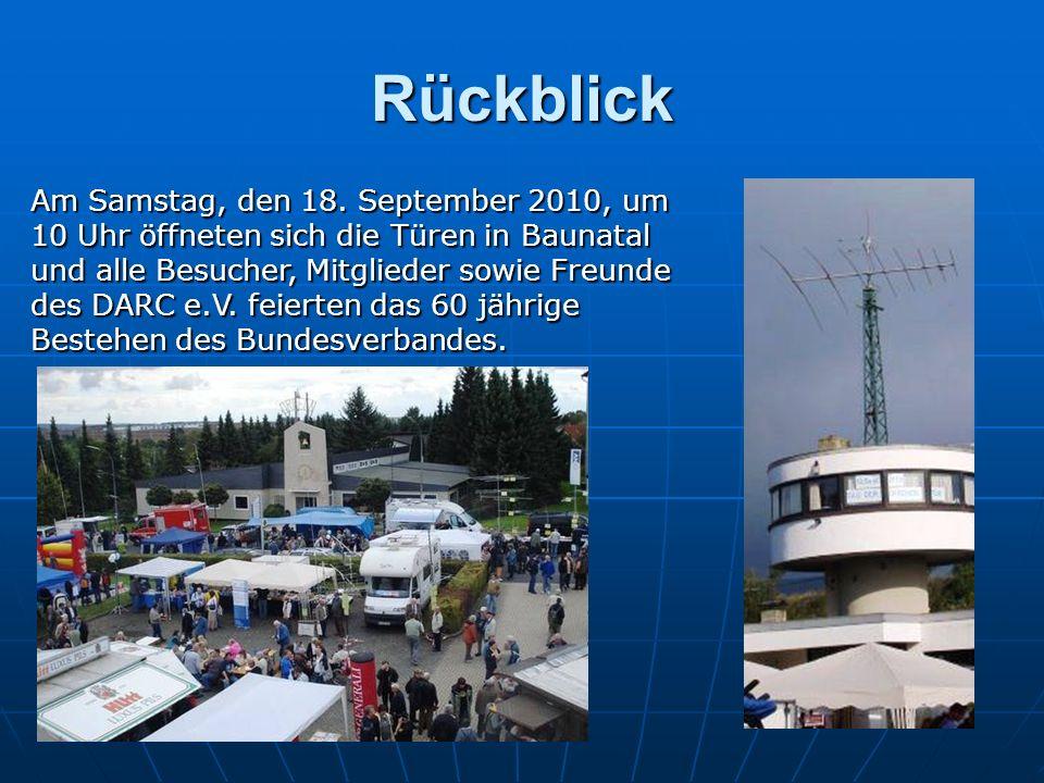 Rückblick Am Samstag, den 18. September 2010, um 10 Uhr öffneten sich die Türen in Baunatal und alle Besucher, Mitglieder sowie Freunde des DARC e.V.