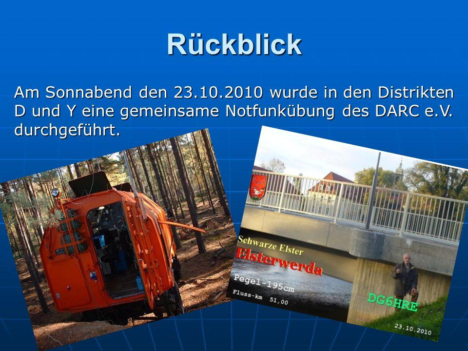 Rückblick Am Sonnabend den 23.10.2010 wurde in den Distrikten D und Y eine gemeinsame Notfunkübung des DARC e.V. durchgeführt.