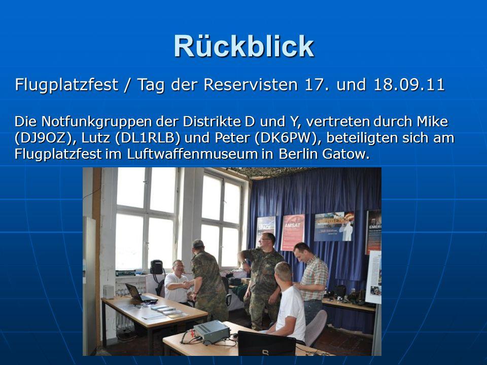 Rückblick Flugplatzfest / Tag der Reservisten 17. und 18.09.11 Die Notfunkgruppen der Distrikte D und Y, vertreten durch Mike (DJ9OZ), Lutz (DL1RLB) u