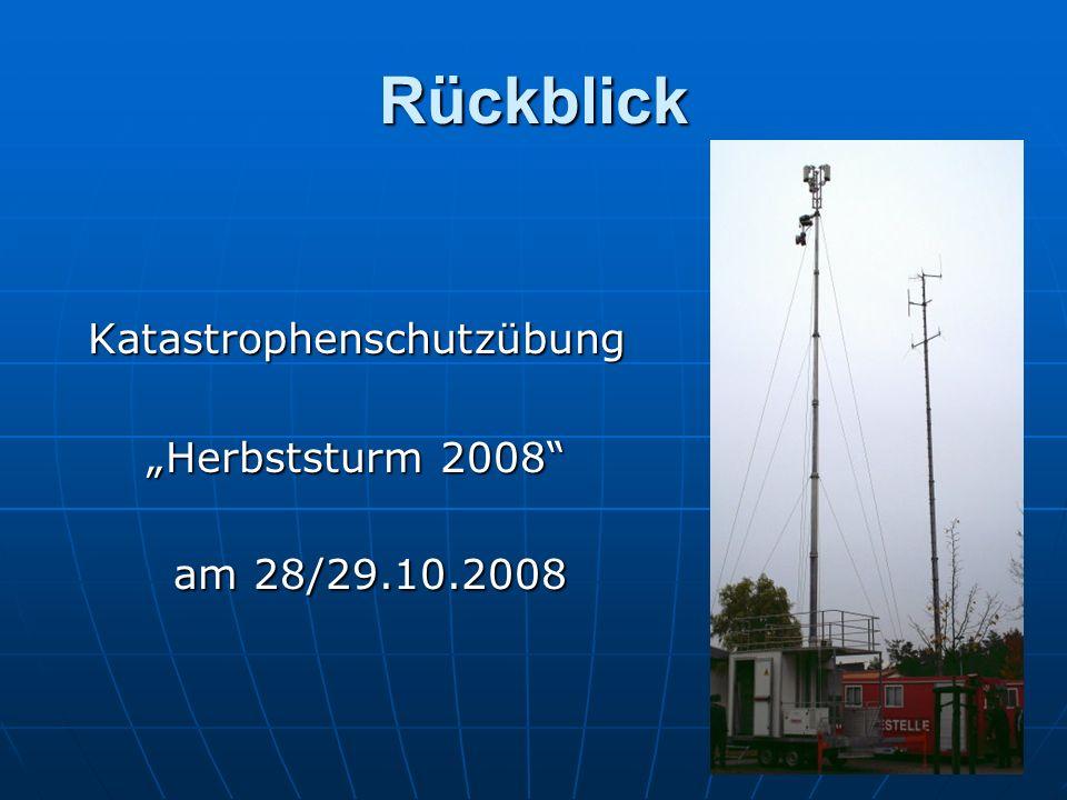 Rückblick Katastrophenschutzübung Herbststurm 2008 am 28/29.10.2008 am 28/29.10.2008