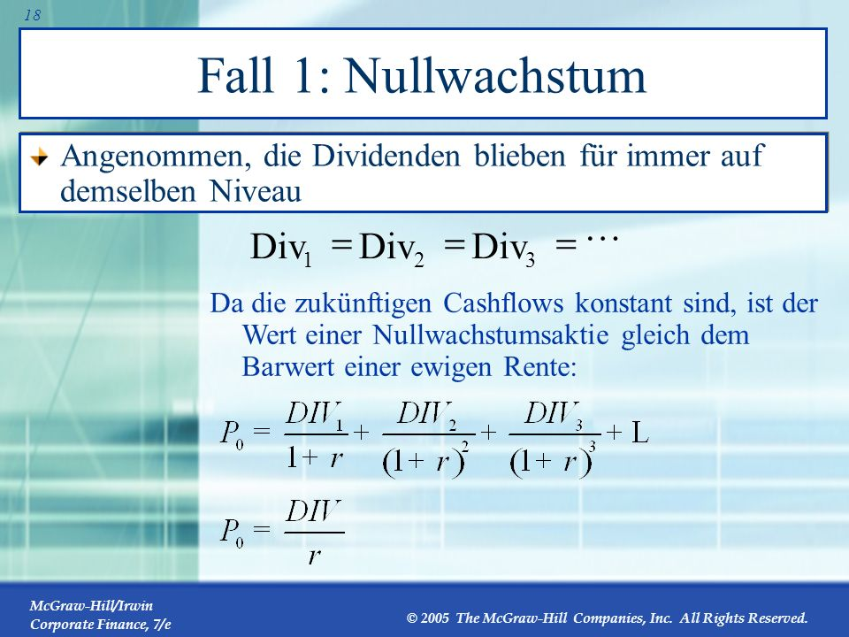 McGraw-Hill/Irwin Corporate Finance, 7/e © 2005 The McGraw-Hill Companies, Inc. All Rights Reserved. 17 4Der Barwert bei Aktien Dividenden versus Kurs