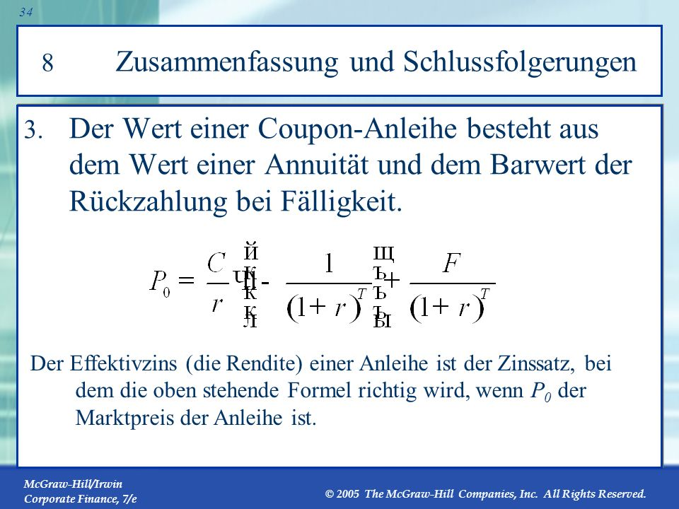 McGraw-Hill/Irwin Corporate Finance, 7/e © 2005 The McGraw-Hill Companies, Inc. All Rights Reserved. 33 8Zusammenfassung und Schlussfolgerungen In die